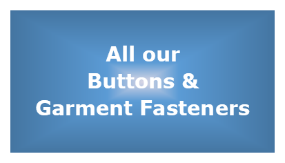 ALL OUR BUTTONS & GARMENT FASTENERS
