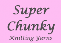 Super Chunky Knitting Wool & Yarns
