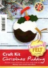 Christmas Pudding- Felt Craft Kit
